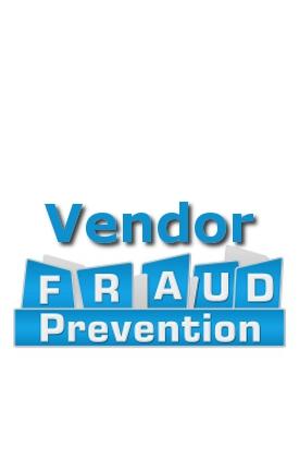 Vendor Fraud Prevention